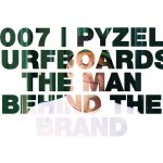 Pyzel Surfboards: The man behind the brand